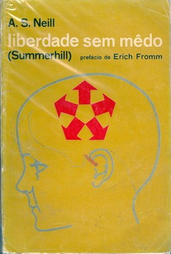 Liberdade sem Medo (Summerhill) - Prefácio de Erich Fromm