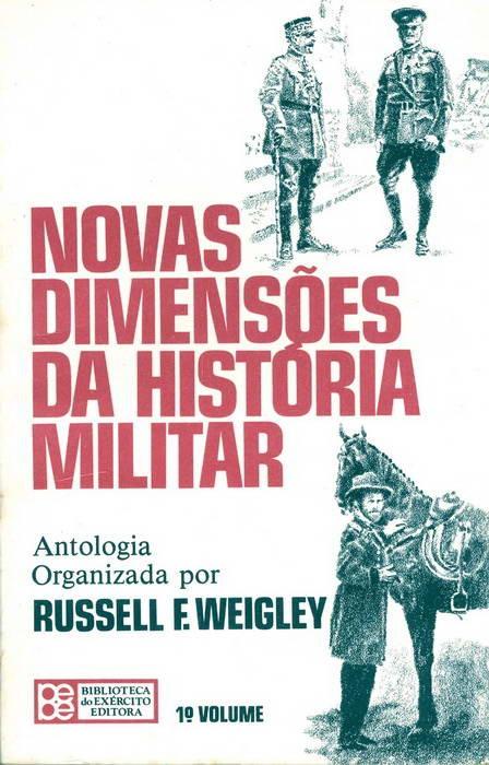 Novas Dimensões da História Militar - 1º Volume - Antologia
