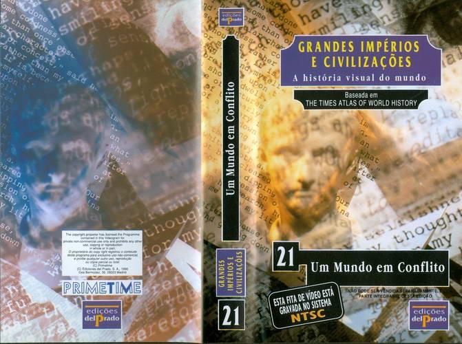 Grande Impérios e Civilizações - A História Visual do Mundo - 21 - Um Mundo em Conflito