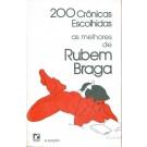 200 Crônicas Escolhidas - As Melhores de Rubem Braga