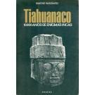 Tiahuanaco - 10.000 Anos de Enígmas Incas