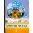 Gramática Reflexiva - 8ª Série