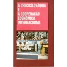 A Checoslováquia e a Cooperação Econômica Internacional