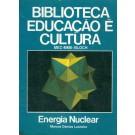 Energia Nuclear -  Volume 6 - Biblioteca Educação é Cultura