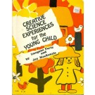 Creative Science Experiences for The Young Child