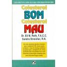 Colesterol Bom - Colesterol Mau