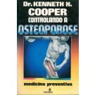 Controlando a Osteoporose - Medicina Preventiva