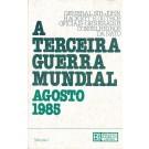 A Terceira Guerra Mundial - Agosto 1985 - Volume 1