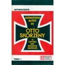 Audaciosas Ações de Otto Skorzeny - O Capitão Que Resgatou Mussolini - Tomo I