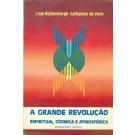 A Grande Revolução - Espiritual, Cósmica e Atmosférica