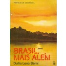 Brasil, Mais Além