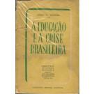 A Educação e a Crise Brasileira - Série 3ª - Volume 64