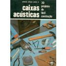 Caixas Acústicas - 30 Projetos de Fácil Construção
