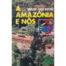 A Amazônia e Nós