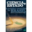 Ciência e Estado - A Política Científica no Brasil